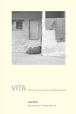 Vita: Life in a Zone of Social Abandonment 9780520242784