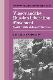 Vlasov and the Russian Liberation Movement: Soviet Reality and Emigre Theories 9780521305457