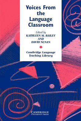 Voices from the Language Classroom: Qualitative Research in Second Language Education 9780521559041