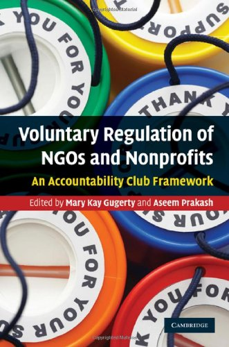 Voluntary Regulation of NGOs and Nonprofits: An Accountability Club Framework 9780521763141
