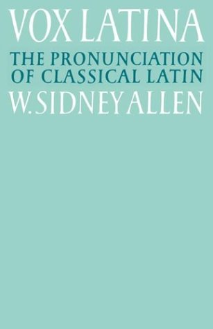 Vox Latina: A Guide to the Pronunciation of Classical Latin 9780521379366