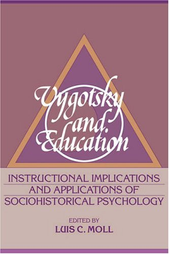 Vygotsky and Education: Instructional Implications and Applications of Sociohistorical Psychology 9780521385794