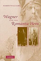 Wagner and the Romantic Hero 1780041