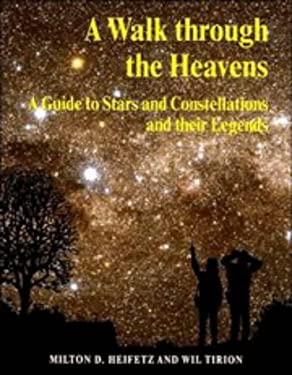 Walk Through the Heavens: A Guide to Stars and Constellations and Their Legends 9780521469807