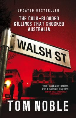 Walsh Street: The Cold-Blooded Killings That Shocked Australia 9780522858150