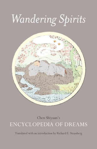 Wandering Spirits: Chen Shiyuan's Encyclopedia of Dreams 9780520252943