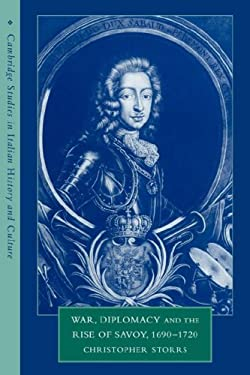 War, Diplomacy and the Rise of Savoy, 1690 1720 9780521038294
