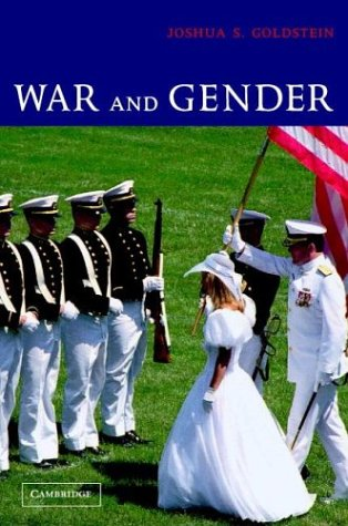 War and Gender: How Gender Shapes the War System and Vice Versa 9780521001809