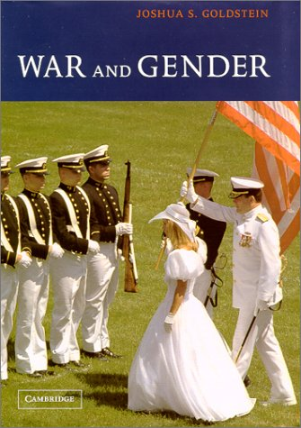 War and Gender: How Gender Shapes the War System and Vice Versa 9780521807166