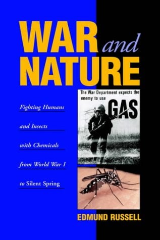 War and Nature: Fighting Humans and Insects with Chemicals from World War I to Silent Spring 9780521790031