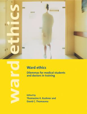 Ward Ethics: Dilemmas for Medical Students and Doctors in Training 9780521802918