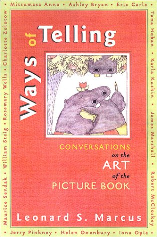 Ways of Telling: Conversations on the Art of the Picture Book 9780525464907