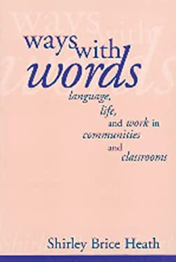 Ways with Words: Language, Life and Work in Communities and Classrooms 9780521273190
