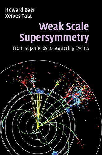Weak Scale Supersymmetry: From Superfields to Scattering Events 9780521857864