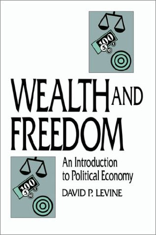 Wealth and Freedom: An Introduction to Political Economy 9780521447911