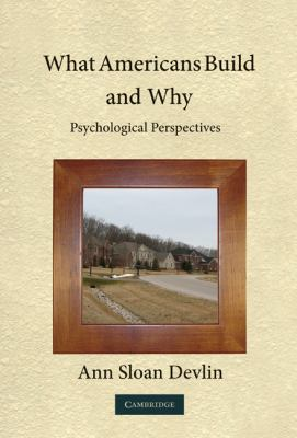 What Americans Build and Why: Psychological Perspectives 9780521516570