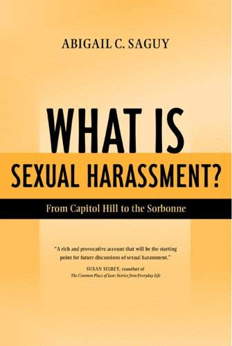 What Is Sexual Harassment?: From Capitol Hill to the Sorbonne 9780520237414