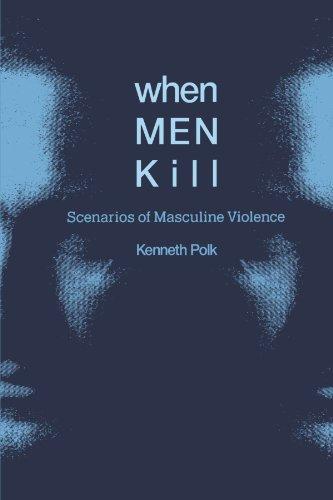 When Men Kill: Scenarios of Masculine Violence 9780521468084