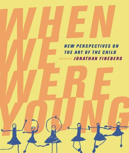When We Were Young: New Perspectives on the Art of the Child 9780520250437