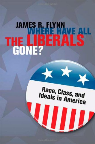 Where Have All the Liberals Gone?: Race, Class, and Ideals in America 9780521494311