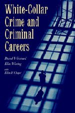 White-Collar Crime and Criminal Careers 9780521777636