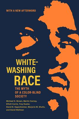 Whitewashing Race: The Myth of a Color-Blind Society 9780520244757