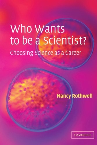 Who Wants to Be a Scientist?: Choosing Science as a Career 9780521520928