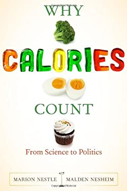 Why Calories Count: From Science to Politics 9780520262881