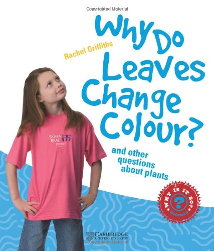 Why Do Leaves Change Colour? Level 3 Factbook 9780521137157