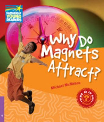 Why Do Magnets Attract? Level 4 Factbook 9780521137218