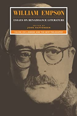 William Empson: Essays on Renaissance Literature: Volume 1, Donne and the New Philosophy 9780521483605