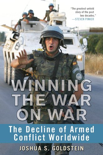 Winning the War on War: The Decline of Armed Conflict Worldwide 9780525952534