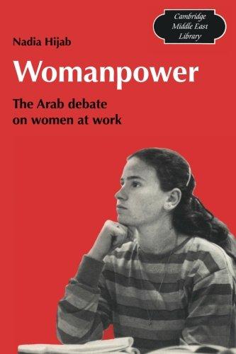 Womanpower: The Arab Debate on Women at Work 9780521269926