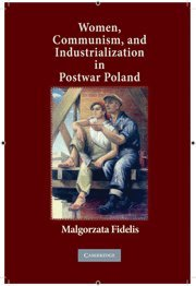 Women, Communism, and Industrialization in Postwar Poland 9780521196871