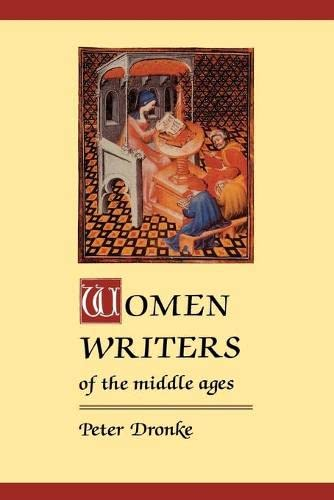 Women Writers of the Middle Ages: A Critical Study of Texts from Perpetua ((Dagger) 203) to Marguerite Porete ((Dagger) 1310) 9780521275736