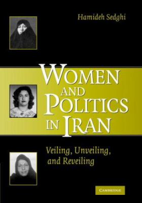 Women and Politics in Iran: Veiling, Unveiling, and Reveiling 9780521835817