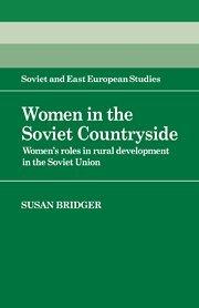 Women in the Soviet Countryside: Women's Roles in Rural Development in the Soviet Union 9780521328623