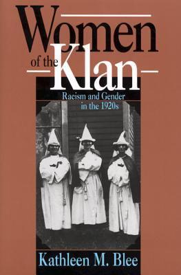 Women of the Klan: Racism & Gender in the 1920's 9780520078765