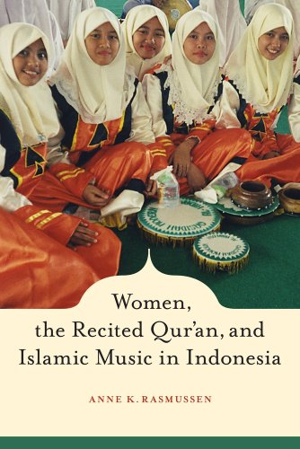 Women, the Recited Qur'an, and Islamic Music in Indonesia 9780520255494