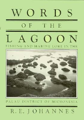 Words of the Lagoon: Fishing and Marine Lore in the Palau District of Micronesia 9780520039292