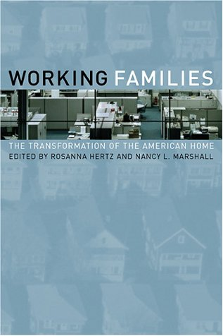 Working Families: The Transformation of the American Home 9780520226494