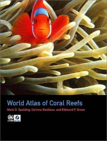 World Atlas of Coral Reefs 9780520232556