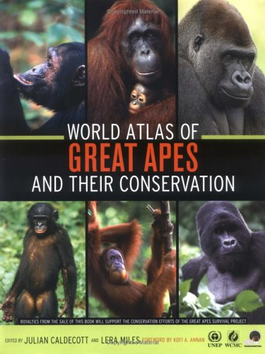 World Atlas of Great Apes and Their Conservation 9780520246331