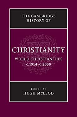 World Christianities C.1914-C.2000 9780521815000