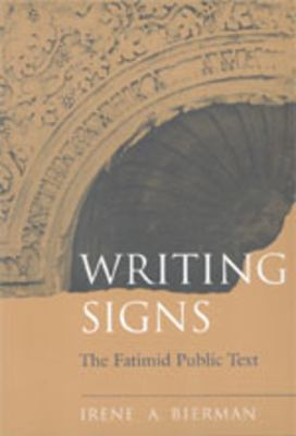 Writing Signs: Fatimid Public Text 9780520208025