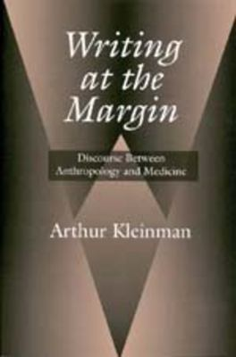 Writing at the Margin: Discourse Between Anthro & Medicine 9780520209657