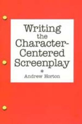 Writing the Character-Centered Screenplay 9780520084575