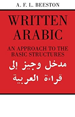 Written Arabic: An Approach to the Basic Structures 9780521095594