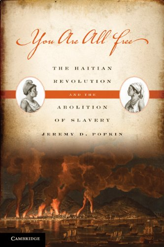 You Are All Free: The Haitian Revolution and the Abolition of Slavery 9780521731942