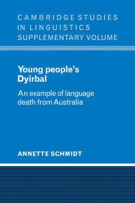 Young People's Dyirbal: An Example of Language Death from Australia 9780521106399